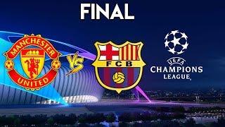 Manchester United vs Barcelona - UEFA Champions League Final 2019