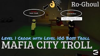 Ro-Ghoul Level 1 Crook and Level 100 Boss Mafia City Trolling [Episode - 29] | Roblox