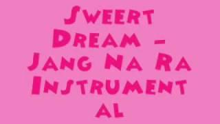 Sweert Dream - Jang Na Ra [MR] (Instrumental) + DL Link
