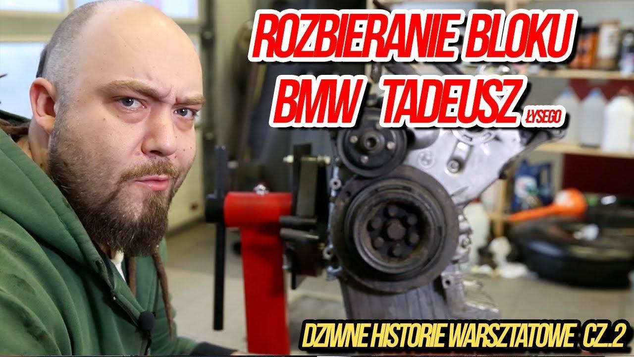 Rozbieranie Bloku BMW Tadeusz łysego .Dziwne historie warsztatowe cz.2