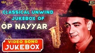 Classical Unwind Jukebox Of OP Naiyyar - HD Video Songs Jukebox | Retro Classical Hits.