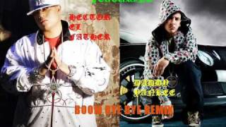 Hector El Father Ft. Daddy Yankee - Boom Bye Bye Remix.wmv