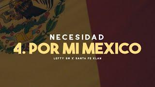 Lefty SM ft. Santa Fe Klan - 4. Por Mi México