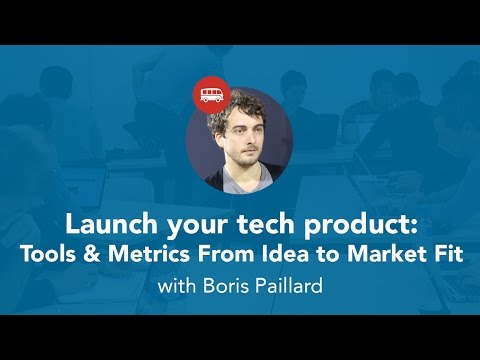 Launch Your Tech Product: Tools & Metrics From Idea to Market Fit