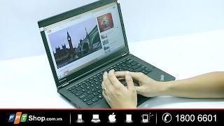 FPT Shop - Đập hộp - Lenovo Thinkpad T440p : Vẻ đẹp doanh nhân
