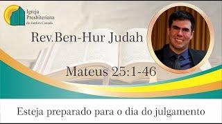 IPB Jardim Canadá - Esteja preparado para o dia do julgamento - Rev.Ben-Hur Judah