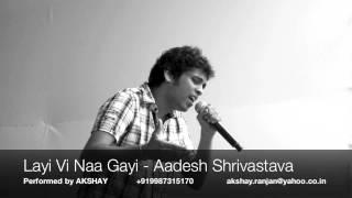 Layi Vi Naa Gayi - Akshay