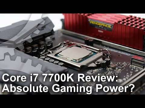 Core I7 7700K Review: Extreme Gaming CPU Power
