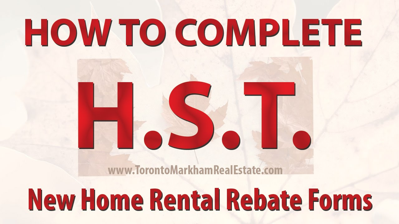 HST NEW HOME RENTAL REBATE ONTARIO : How to Complete Forms - YouTube