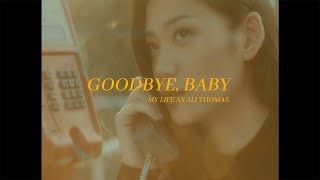 My Life as Ali Thomas – Goodbye, Baby 「Official Music Video」
