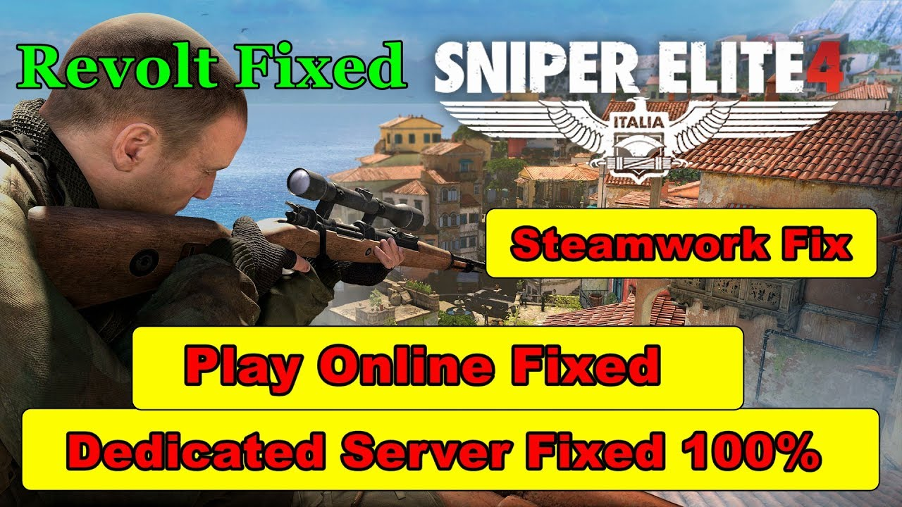 Sniper Elite 4 Fix Dedicated Server + Steamworks Revolt-Online Fix | All  Errors Fixed 100%