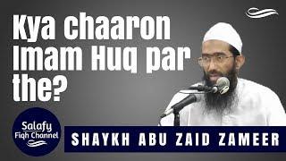 Kya chaaron imam huq par the? | Abu Zaid Zameer