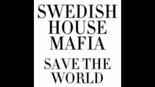 Swedish House Mafia Save the World (Radio Mix)