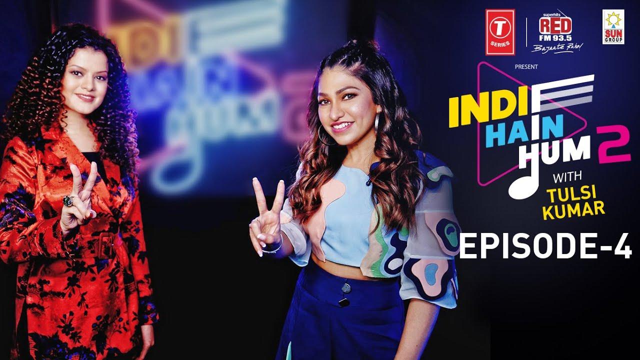 Indie Hain Hum Season 2 with Tulsi Kumar | Watch Ep4- Palak Muchhal | T-Series | Red FM
