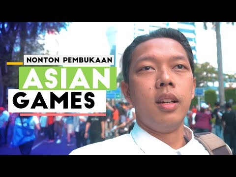 NONTON PEMBUKAAN ASIAN GAMES 2018