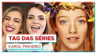 AS SÉRIES FAVORITAS DA KAROL PINHEIRO