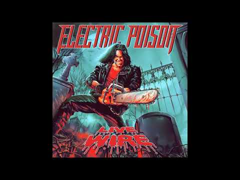 Electric Poison - Live Wire (2019)