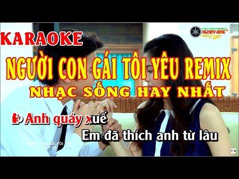 Karaoke Người Con Gái Tôi Yêu - nguoi con gai toi yeu remix | Nhạc Sống Beat Hay
