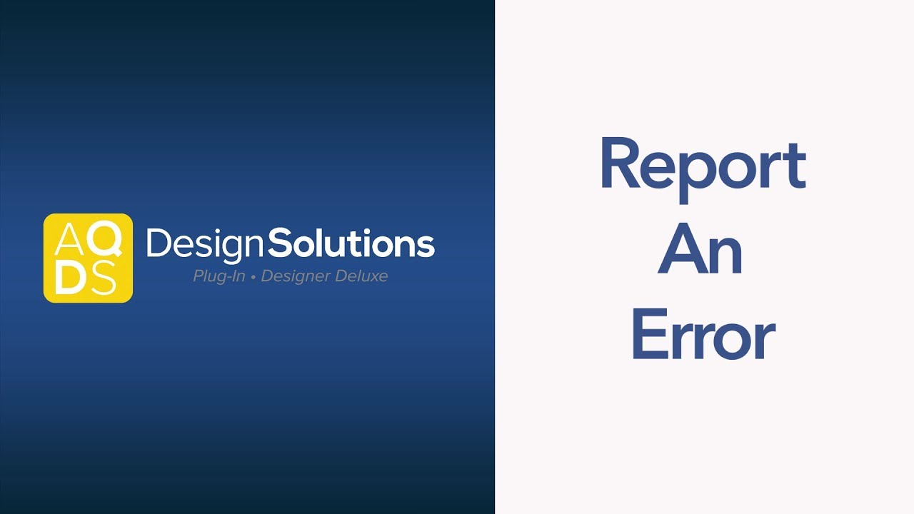 AQ Design Solutions – How to Report an Error