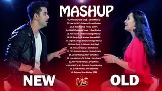 OLD VS NEW BOLLYWOOD Mashup Songs 2019 Hits  9039s Bollywood Songs - Romantic Indian mashup Songs