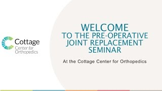 Cottage Center for Orthopedics - Total Joint Replacement Seminar Video
