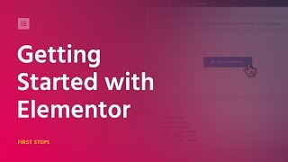 How To Use Elementor -  Building Your First Pages