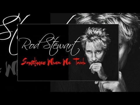 Rod Stewart - Sometimes When We Touch (SR)