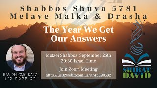 "Shabbos Shuva Melave Malka & Drasha – ""5781 – The Year We Get Our Answers"""