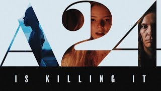 A24 Is Killing It