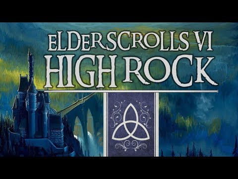 What might Elder Scrolls VI: High Rock be like? [ Lore l Storyline l Gameplay l Thalmor ]