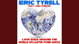 Love Goes Around the World (Plastik Funk Remix) (feat. Lana Gordon)