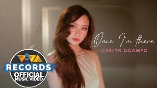 Once I'm There - Carlyn Ocampo [Official Music Video]