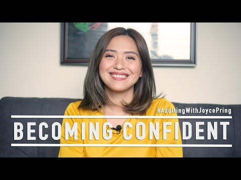 HOW TO BOOST SELF-CONFIDENCE | Adulting With Joyce Pring