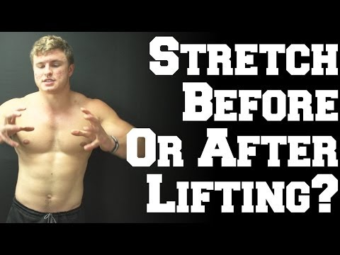 Should You Stretch Before or After Lifting?