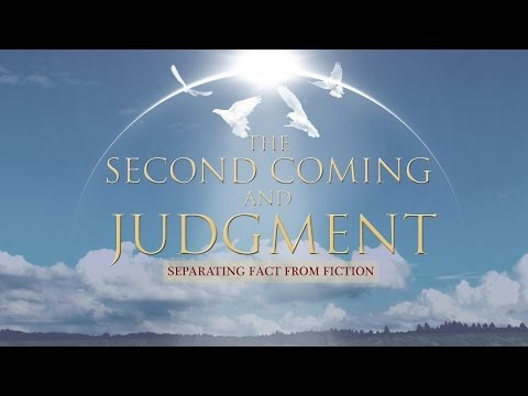 The Second Coming and Judgment: Why The Need For This Study? 1/10
