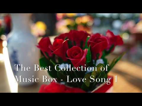 The Best Collections of Music Box - Love Songs 1