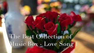 Gambar cover The Best Collections of Music Box - Love Songs 1