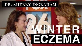 Dr. Ingraham Explains Winter Eczema