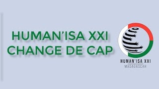 ⚠️ HUMAN ISA XXI change de cap ⚠️