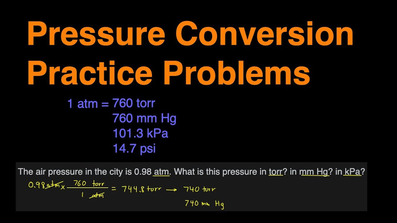 Pressure Conversion Practice Problems Atm To Torr Atm To Mm Hg Atm To Kpa Torr To Kpa Etc Youtube