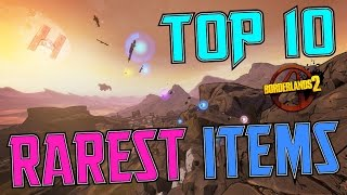 top 10 rarest items in borderlands 2 surprising number one