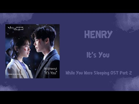 HENRY – It's You (Han-Rom-ENg9) ( While You Were Sleeping OST Part.2 )