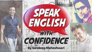 आत्मविश्वास के साथ अंग्रेजी बोलें | Speak English with Confidence - By Sandeep Maheshwari I Hindi
