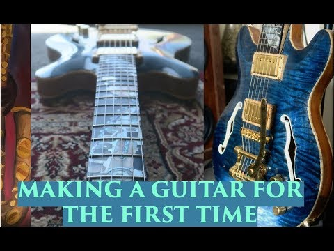 Making a Semi-Hollow Body Electric Guitar