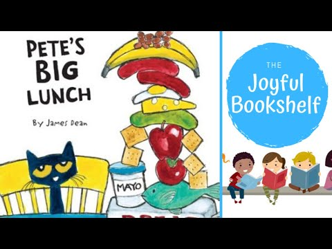 Pete The Cat Pete's Big Lunch | Read Aloud For Kids! | The Joyful Bookshelf