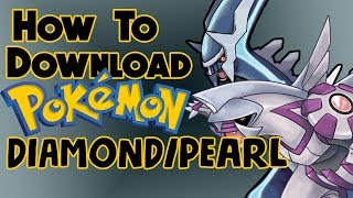 HOW TO DOWNLOAD POKEMON DIAMOND, PEARL, AND PLATINUM ON WINDOWS/MAC