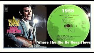 Carl Perkins - Where The Rio De Rosa Flows YouTube Videos