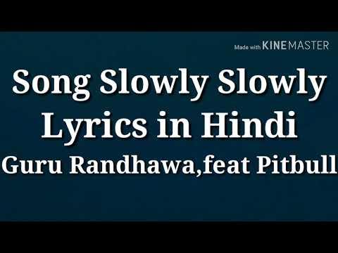 song-slowly-slowly-lyrics-in-hindi-guru-randhawa-feat-pitbull