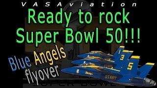 [FUNNY ATC] BLUE ANGELS flyover SUPER BOWL 50!!!!
