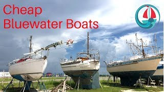 How to find a cheap bluewater sailboat!   ep #26
